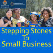 Stepping Stones To Small Business