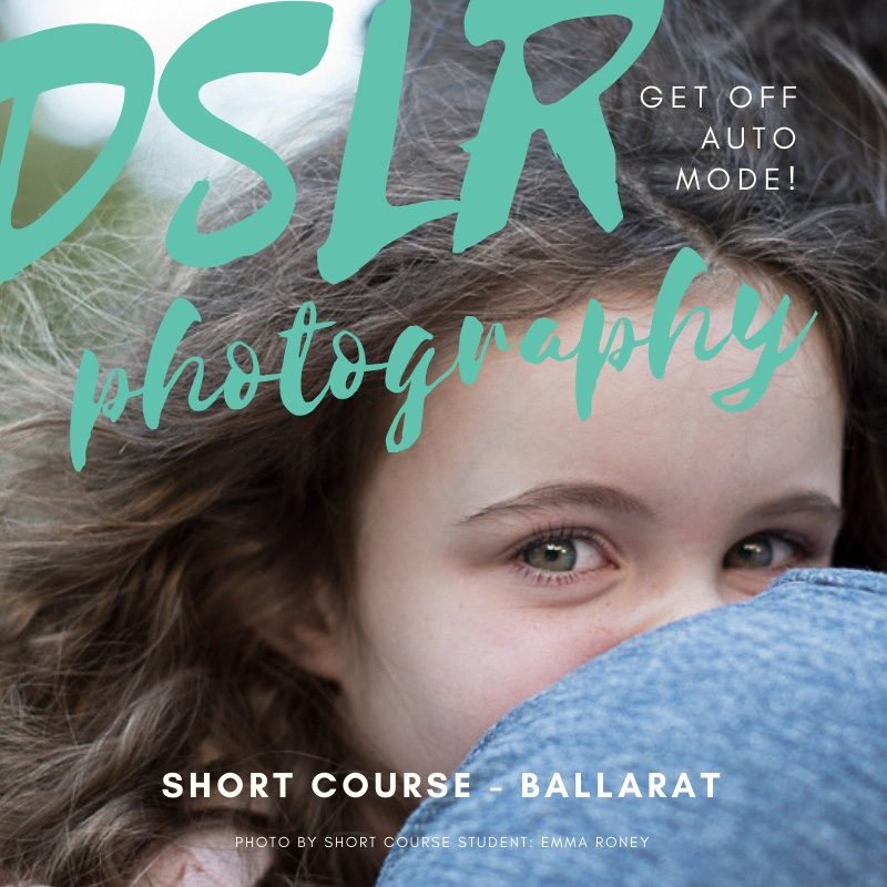 DSLR photography short course Ballarat